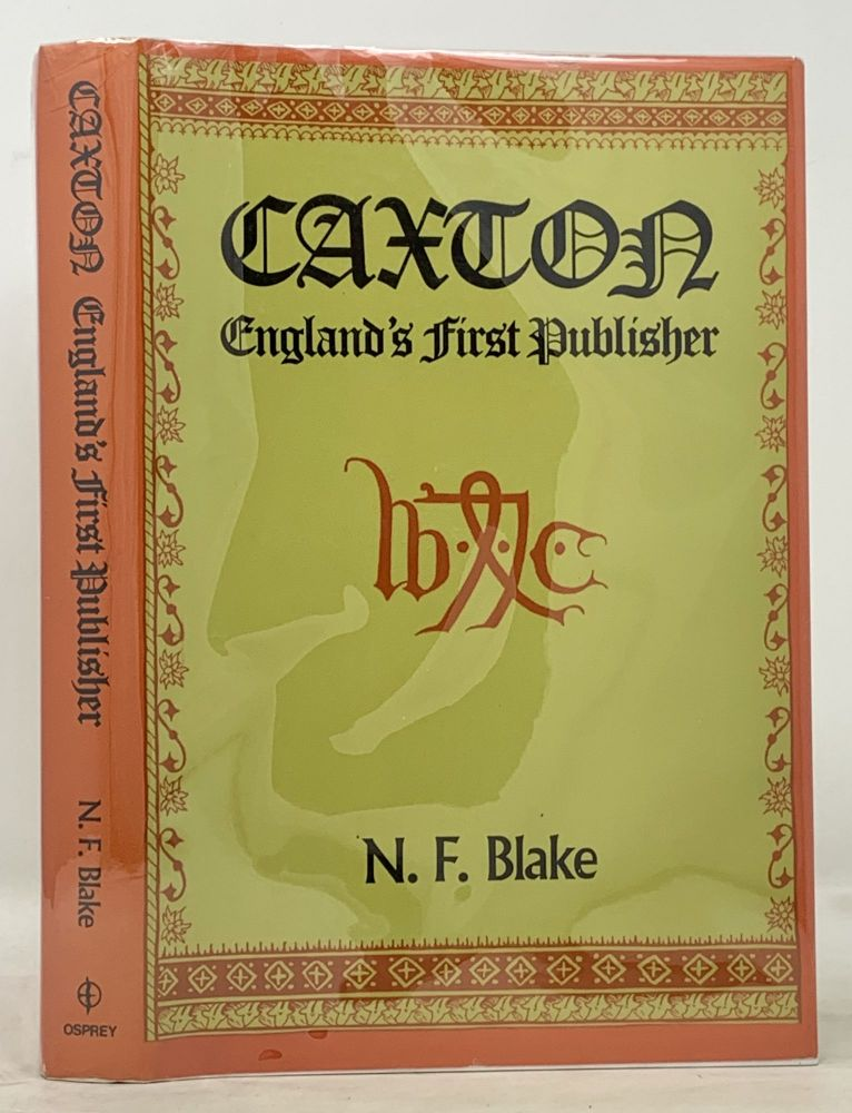 CAXTON. England's First Publisher. N. F. Blake.
