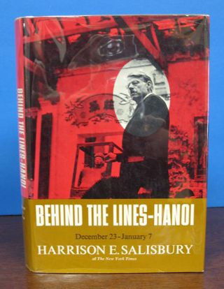 BEHIND The LINES - HANOI December 23 - January 7. Harrison E. Salisbury