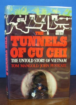 The TUNNELS Of CU CHI. Tom Mangold, John Penycate