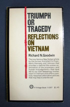 TRIUMPH Or TRAGEDY: Reflections on Vietnam. Richard N. Goodwin