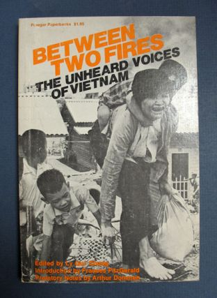 BETWEEN TWO FIRES: The Unheard Voices of Vietnam. Ly - ed Qui Chung
