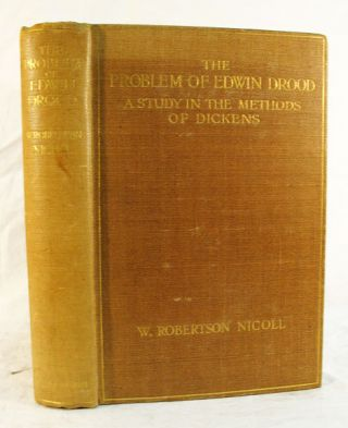 The PROBLEM Of EDWIN DROOD: A Study in the Methods of Dickens. Charles. 1812 - 1870 Dickens, W....