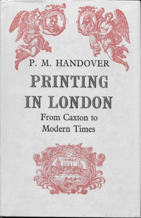 PRINTING In LONDON From Caxton to Modern Times. P. M. Handover