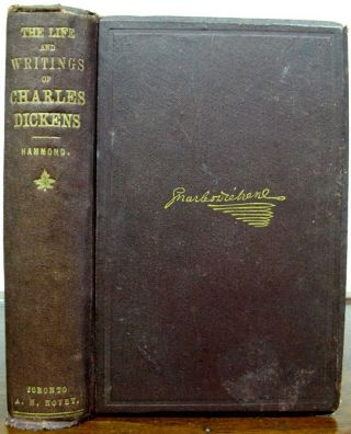 The LIFE And WRITINGS Of CHARLES DICKENS: A Memorial Volume. Containing Personal Recollections,...