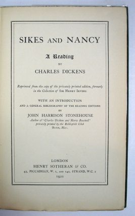 SIKES And NANCY. A Reading.; With an Introduction, and General Bibliography of the Reading Editions, by John Harrison Stonehouse. Charles Dickens, John - Contributor 1812 - 1870. Stonehouse.