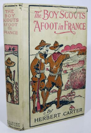 The BOY SCOUTS AFOOT In FRANCE or With the Red Cross Corps at the Marne. The Boy Scout Series...