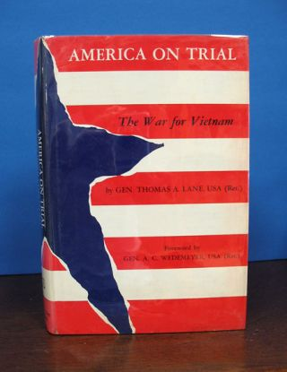 AMERICA On TRIAL. The War for Vietnam. Gen. Thomas A. Lane