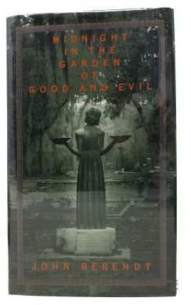 MIDNIGHT In The GARDEN Of GOOD And EVIL. A Savannah Story. John Berendt