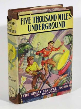 FIVE THOUSAND MILES UNDERGROUND, or, The Mystery of the Centre of the Earth. The Great Marvel...