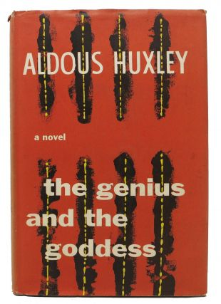 The GENIUS And The GODDESS. Aldous Huxley
