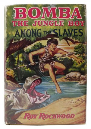 BOMBA The JUNGLE BOY AMONG The SLAVES or Daring Adventures in the Valley of Skulls. BOMBA the Jungle Boy Series #8. Roy Rockwood.