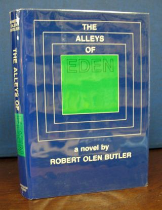 The ALLEYS Of EDEN. Robert Olen Butler