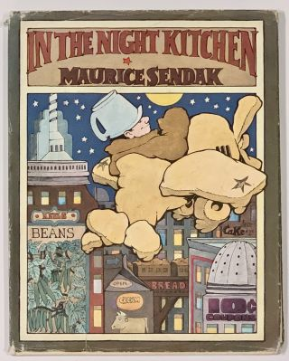 In The NIGHT KITCHEN. Maurice Sendak, 1928 - 2012