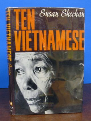 TEN VIETNAMESE. Susan Sheehan, author of Bright Shining Lie wife of Neil Sheehan