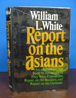 REPORT On The ASIANS. William L. White