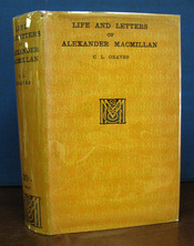 LIFE And LETTERS Of ALEXANDER MACMILLAN. Publisher History, C. L. Graves