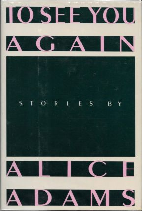 To SEE YOU AGAIN. Stories. Alice Adams
