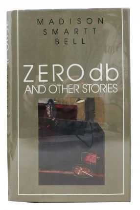 ZERO db and Other Stories. Madison Smartt Bell