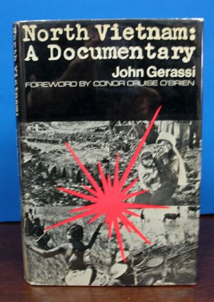 NORTH VIETNAM. A Documentary.; Foreword by Conor Cruise O'Brien. Conor Cruise O'Brien, John Gerassi