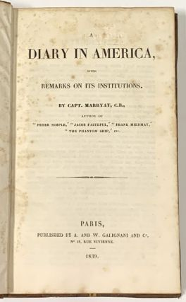 A DIARY In AMERICA, With Remarks on Its Institutions.