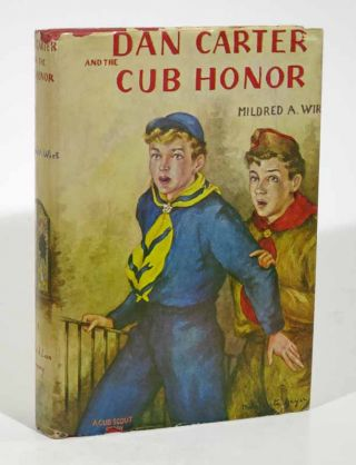 DAN CARTER And The CUB HONOR. A Cub Scout Story. The Dan Carter Series #6. Mildred A. Wirt