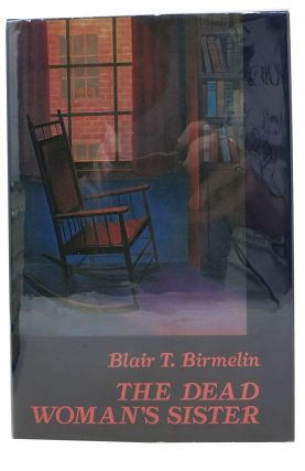 The DEAD WOMAN'S SISTER. Blair T. Birmelin