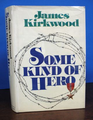 SOME KIND Of HERO. James Kirkwood
