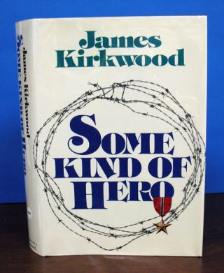 SOME KIND Of HERO. James Kirkwood.