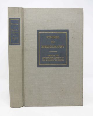 STUDIES In BIBLIOGRAPHY. Papers of the Bibliographical Society of the University of Virginia. ...