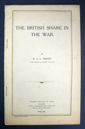 The BRITISH SHARE In The WAR. WWI, . A. L. Vice-Chancellor of Sheffield University Fisher, erbert