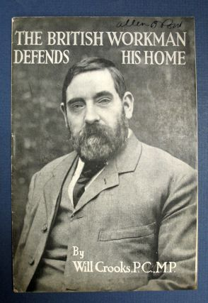 The BRITISH WORKMAN DEFENDS HIS HOME. WWI, Will Crooks