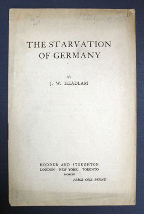The STARVATION Of GERMANY. WWI, J. W. Headlam, 1863 - 1929