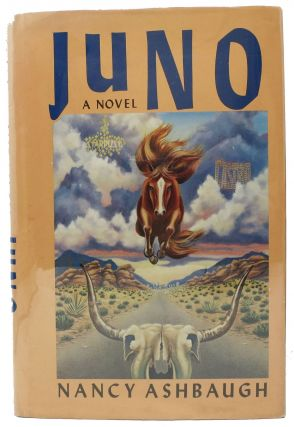 JUNO. A Novel. Nancy Ashbaugh