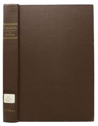 U.S.IANA (1650 - 1950). A Selective Bibliography in Which Are Described 11,620 Uncommon and...