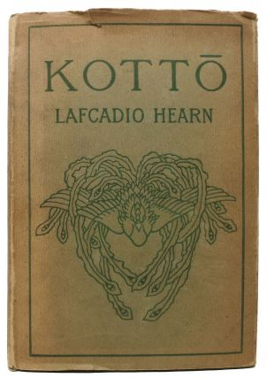 KOTTO. Being Japanese Curios, with Sundry Cobwebs. Lafcadio Hearn, 1850 - 1904