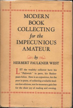 MODERN BOOK COLLECTING For The IMPECUNIOUS AMATEUR. Herbert Faulkner West