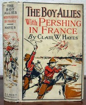 The BOY ALLIES With PERSHING In FRANCE. The Boy Allies of the Army Series #11. Clair W. Hayes