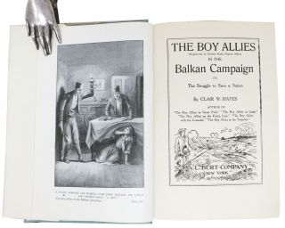 The BOY ALLIES In The BALKAN CAMPAIGN or The Struggle to Save a Nation. The Boy Allies of the Army Series #6.