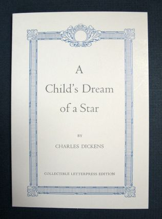 A CHILD'S DREAM Of A STAR. Charles Dickens, 1812 - 1870