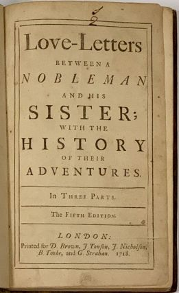LOVE - LETTERS BETWEEN A NOBLEMAN And His SISTER; With the History of Their Adventures. In...