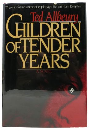 CHILDREN Of TENDER YEARS. A Novel. Ted Allbeury