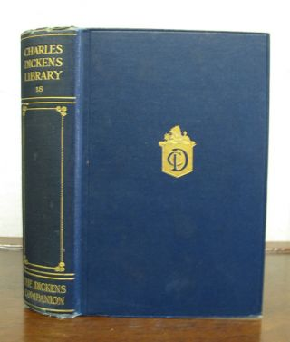 The DICKENS COMPANION. A Book of Anecdote and Reference. With 72 Illustrations and a...