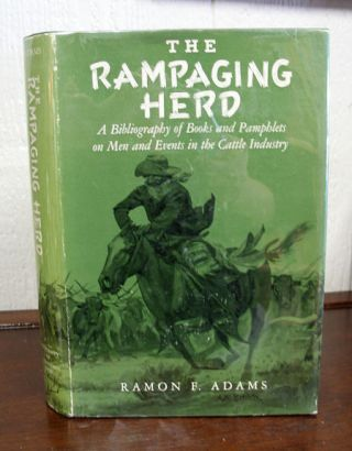 The RAMPAGING HERD. Ramon F. Adams