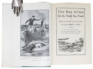 The BOY ALLIES On The NORTH SEA PATROL or Striking the First Blow at the German Fleet. The Boy Allies With The Navy Series #1.