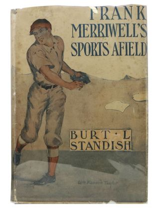 "FRANK MERRIWELL'S SPORTS AFIELD. McKay's ""Frank Merriwell Books"" No. 9. Burt L. Standish, William George ""Gilbert"". 1866 - 1945 pseudonym for Patten."