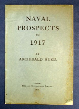 NAVAL PROSPECTS In 1917. Archibald Hurd