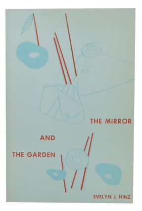 The MIRROR And The GARDEN. Realism and Reality in the Writings of Anais Nin. Evelyn J. Hinz,...
