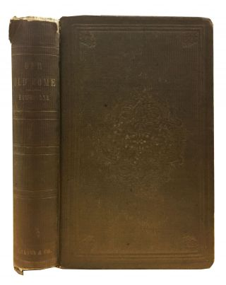 OUR OLD HOME: A Series of English Sketches. Nathaniel Hawthorne, 1804 - 1864