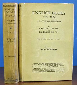 ENGLISH BOOKS 1475 - 1900. A Signpost for Collectors. Charles J. Sawyer, F. J. Harvey Darton.