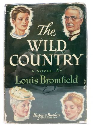 The WILD COUNTRY. Louis Bromfield